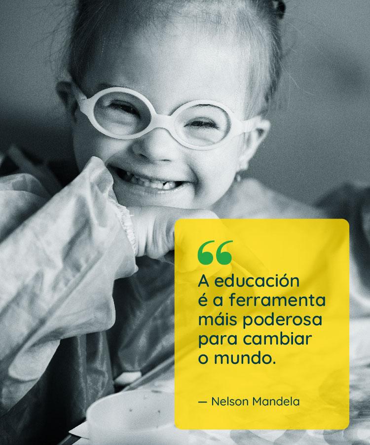 A educación é a ferramenta máis poderosa para cambiar o mundo