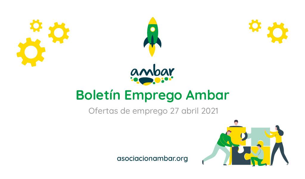 Boletín Emprego Ambar: Oferta de emprego 27 abril de 2021