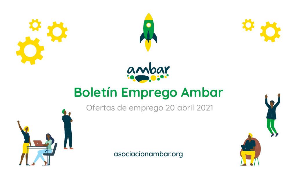 Boletín Empreo Ambar: Ofertas de emprego 20 abril 2021