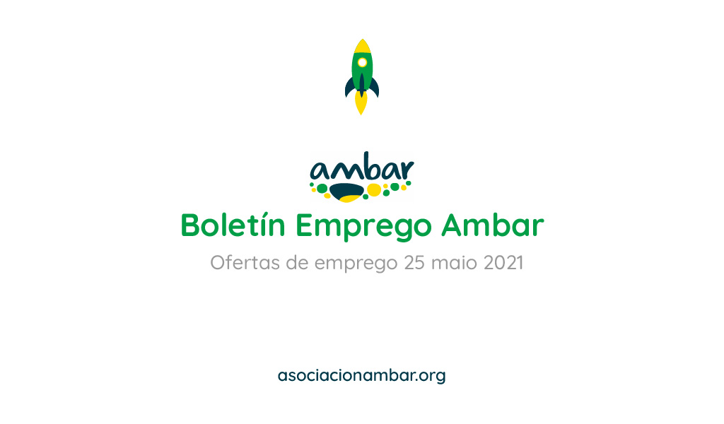 Boletín Emprego Ambar: Ofertas de Emprego 25 maio 2021